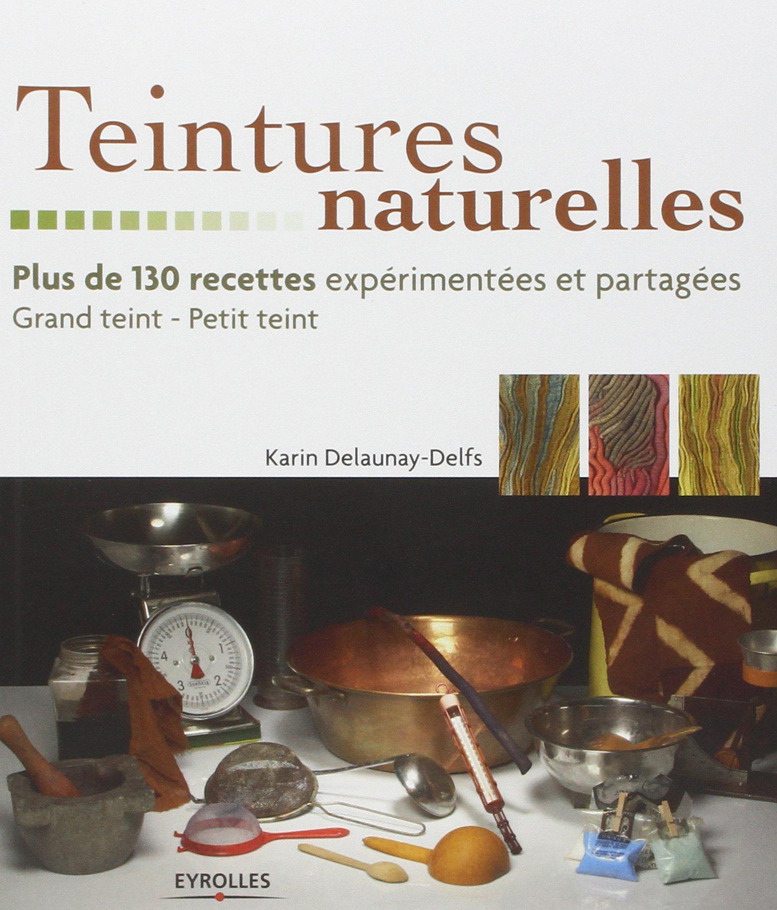 Teintures naturelles 130 recettes